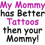 My Mommy Has Better Tattoos