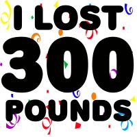 I Lost 300 Pounds!