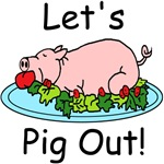 Let's Pig Out!