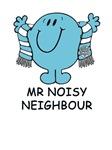 Mr Noisy Neighbour