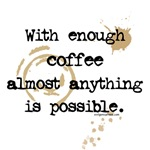 Coffee makes it possible