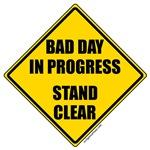 Bad day in progress sign