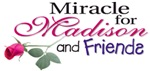 Miracle for Madison and Friends