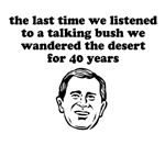 Dont listen to Bush.