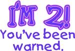 I'm 2 - You've Been Warned!