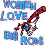 Women Love Big Rods