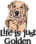 Life is Just Golden