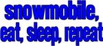 Snowmobile, eat, sleep, repeat