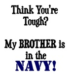 Think you're tough? My BROTHER is in the NAVY!