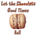 Let The Chocolate Good Times Roll