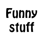 General Funny stuff
