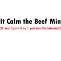 It Calm the Beef Min