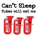 Can't Sleep, Tubas Will Eat Me