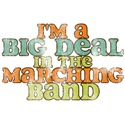 I'm a Big Deal in the Marching Band