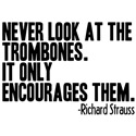 Never Look at Trombones