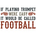 If Playing Trumpet Were Easy...