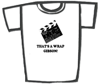 THAT'S A WRAP GIBSON! T-Shirts etc