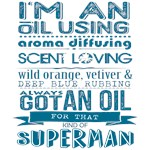I'm an oil using superman!