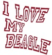 Beagle Saying : I Love My Beagle
