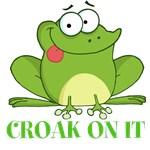 CROAK ON IT