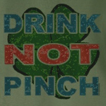 Drink Not Pinch  T-Shirt