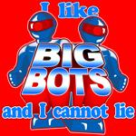 I Like Big Bots Gifts
