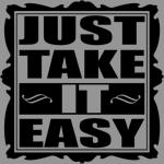 Just Take it Easy T-Shirts