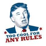 Trump - Too Cool