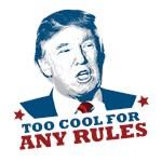 Trump - Too Cool