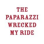 Paparazzi Wrecked My Ride