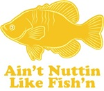 Ain't Nuttin Like Fish'n