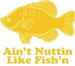 Ain't Nuttin Like Fish'n