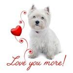 Love You More! Westie