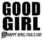 April Fools: Good Girl