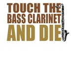 Touch the Bass Clarinet and Die