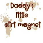 Daddy's Little Dirt Magnet T-Shirts