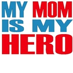 My Mom Is My Hero T-Shirts