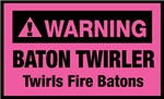 WARNING Baton Twirler Twirls Fire Batons - Pink