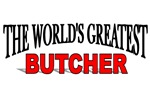 The World's Greatest Butcher
