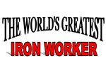 The World's Greatest Iron Worker