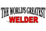 The World's Greatest Welder