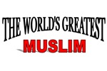 The World's Greatest Muslim