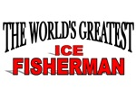 The World's Greatest Ice Fisherman