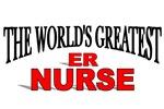 The World's Greatest ER Nurse