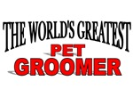 The World's Greatest Pet Groomer