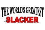 The World's Greatest Slacker