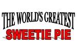 The World's Greatest Sweetie Pie