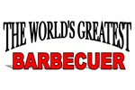 The World's Greatest Barbecuer
