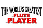 The World's Greatest Flute Player