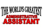 The World's Greatest Administrative Assistant